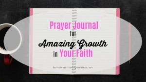 Start a Prayer Journal and See Amazing Growth in Your Faith