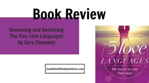 Reviewing and Revisiting The Five Love Languages by Gary Chapman