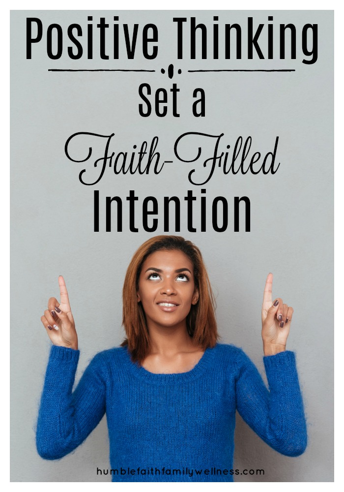 Positive Thinking, Faith-Filled Intention