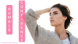 Understanding and Striving for Humble Confidence