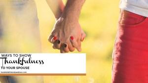 Ways to Show Thankfulness to Your Spouse