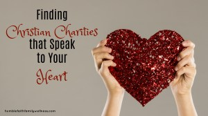 Finding Christian Charities that Speak to Your Heart