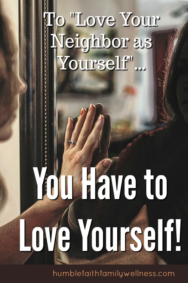 You have to love yourself in order to adequately love your neighbor as yourself. #IdentityinChrist #SelfReflection #Christian