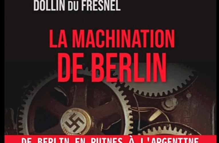 La machination de Berlin, Monique Dollin du Fresnel