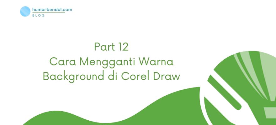 Cara Mengganti Warna Background di Corel Draw