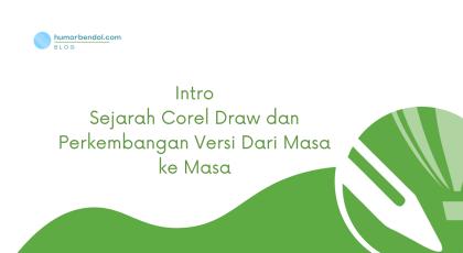 Sejarah Corel Draw dan Perkembangan Versi Dari Masa ke Masa