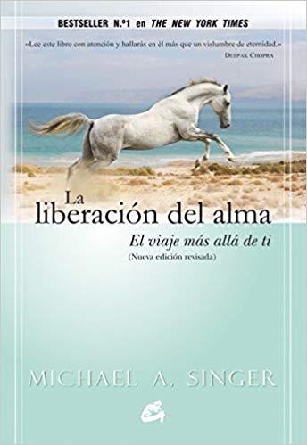 """Libro: """"La liberación del alma: El viaje más allá de ti"""" de Michael A. Singer"""