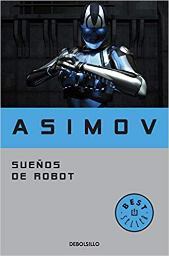 """Libro """"Sueños de robot"""" de Isaac Asimov"""