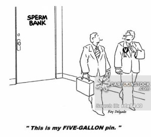 'This is my five-gallon pin.'