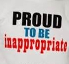proud to be inappropriate - Copy