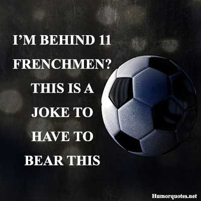 Funny football quotes