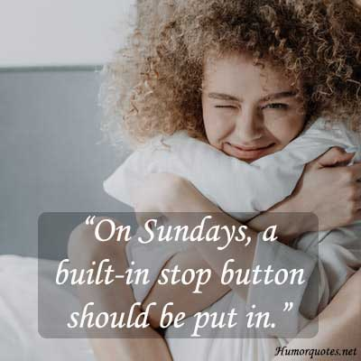 Sunday quotes funny