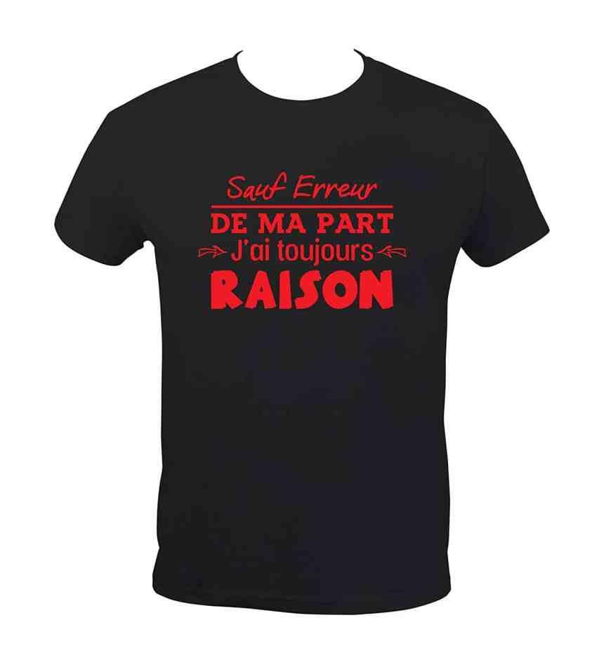 T-Shirt Humoristique Sauf Erreur J'ai Toujours Raison