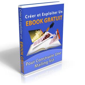 Créer et exploiter un ebook gratuit