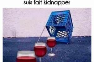 Et c'est comme ça que je me suis fait kidnapper