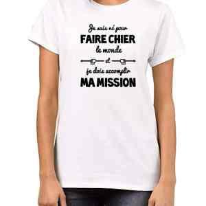 Je suis né pour Faire Chier et Je Dois accomplir ma Mission