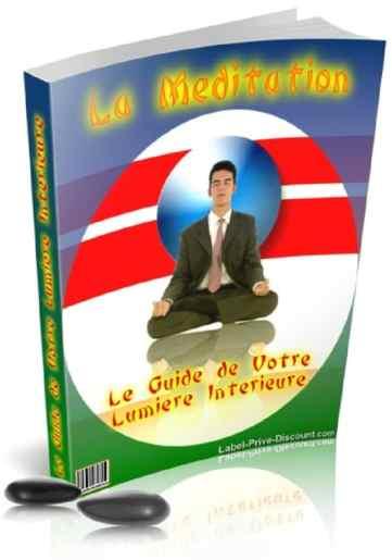 Ebook La Méditation. Le guide de votre lumière intérieure