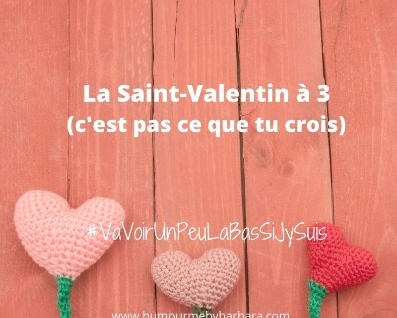 La Saint-Valentin à 3 (c'est pas ce que tu crois)