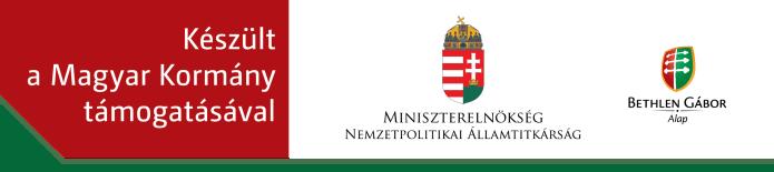 Készült a Magyar Kormány támogatásával.