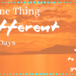Do One Thing Different for 30 Days: Easy Ways to Spice Up Your Life
