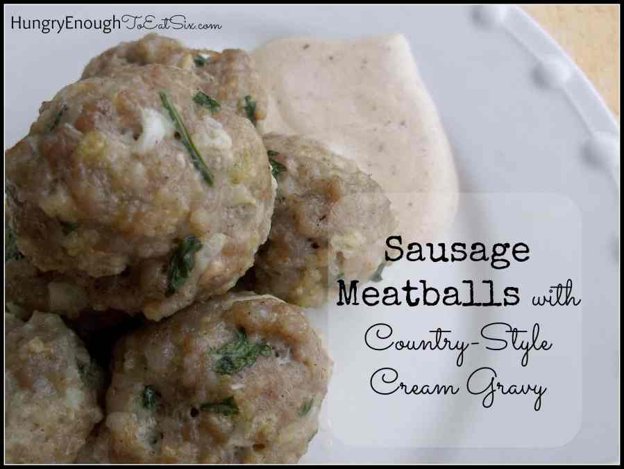 Sausage Meatballs with Country-Style Cream Gravy