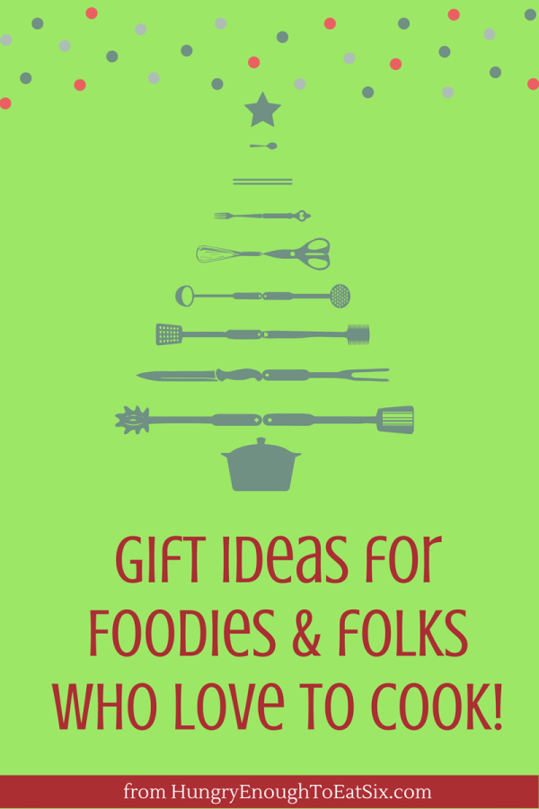 Gift Ideas for Foodies & Folks Who Love To Cook