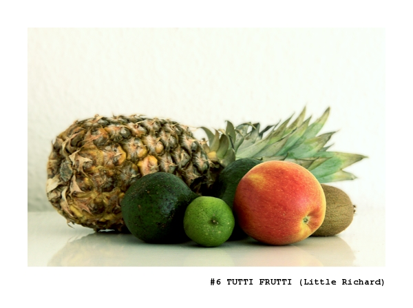 """#6 """"Tutti Frutti"""""""
