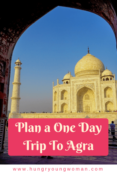 How to plan a one day trip to Agra