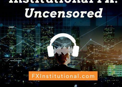 Institutional FX: Uncensored