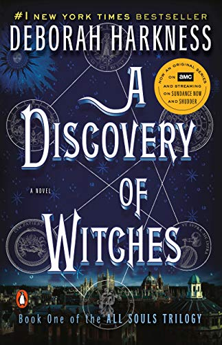 A Discovery of Witches- A Novel (All Souls Trilogy, Book 1)
