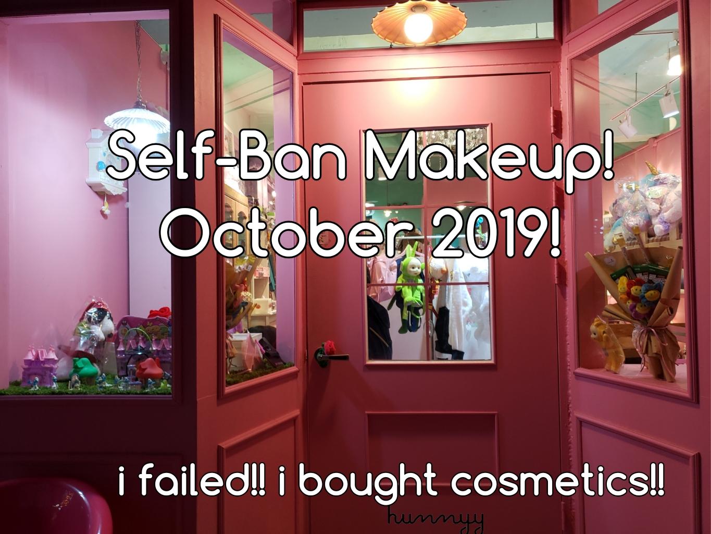 ::SELFBAN:: No Beauty Buy October!