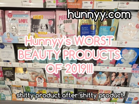 ::HUNNYY:: Worst Beauty Products of 2019!