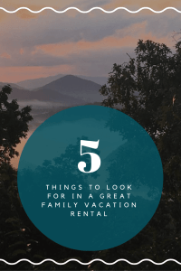 5 Things To Look For In A Great Vacation Rental