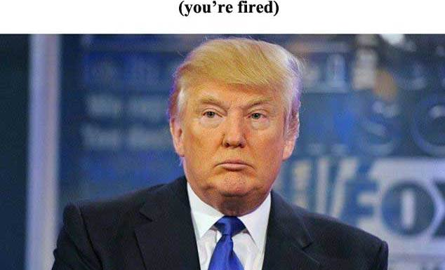 Trump - You're Fired