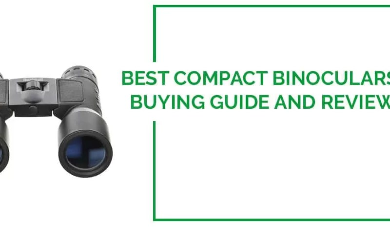 Best Compact Binoculars  Reviews Of 2016