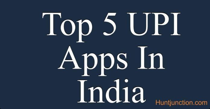 List Of Top 5 UPI Apps in India | 2020 Hunt Junction