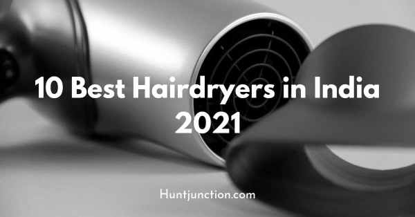 10 Best Hairdryers in India 2021