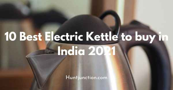 10 Best Electric Kettles To Buy in India 2021