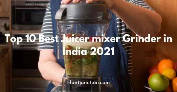 Top 10 Best Juicer Mixer Grinder in India 2021