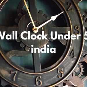 Best Wall Clock Under 500 In India (April 2021)