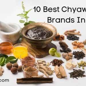 10 Best Chyawanprash Brands In India 2021