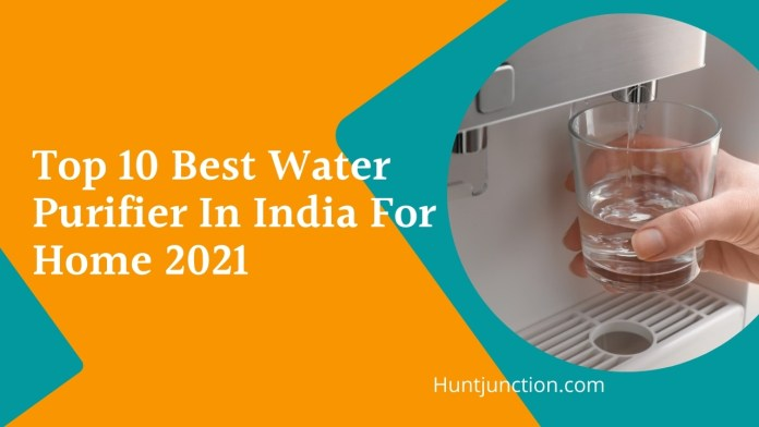 Top 10 Best Water Purifier In India For Home 2021