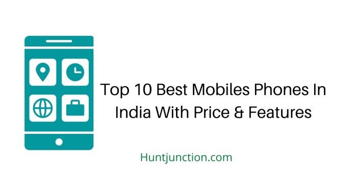 Top 10 Best Mobiles Phones In India With Price & Features