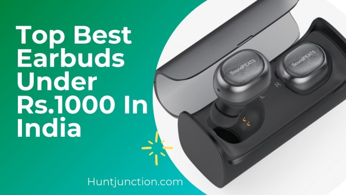 Top Best Earbuds Under Rs.1000 In India