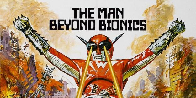 """""""The Man Beyond Bionics"""" toteaa jenkkimarkkinoita varten tuotettu juliste, jolla ratsastetaan Kuuden Miljoonan Dollarin Miehen menestyksellä."""