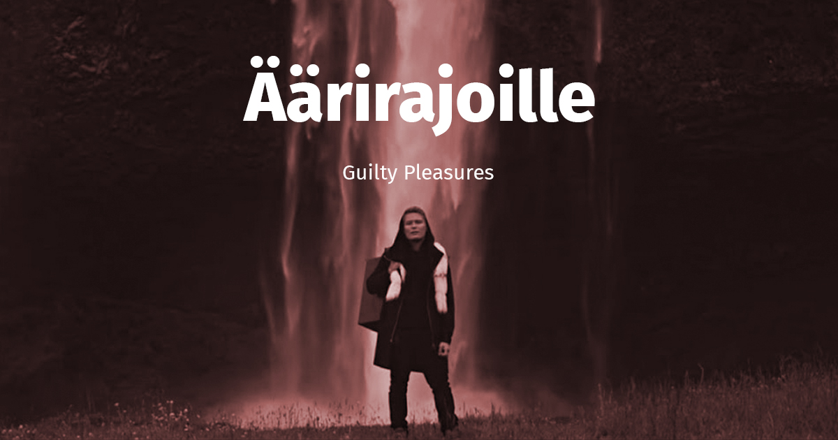 cheek äärirajoille guilty pleasures hurraakerkko