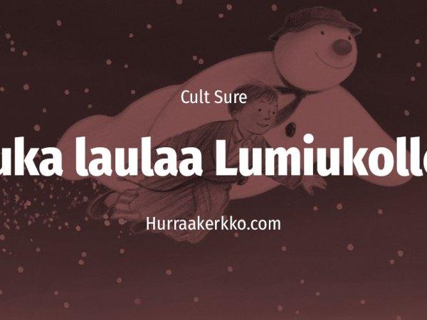 Cult Sure: Kuka lauloikaan Lumiukolle?