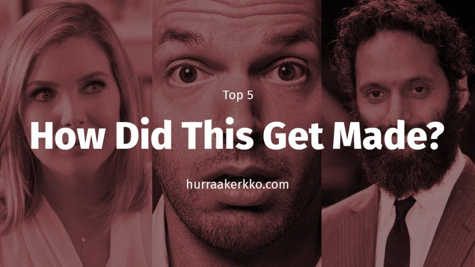 TOP5 How Did This Get Made -podcastin live-jaksoa