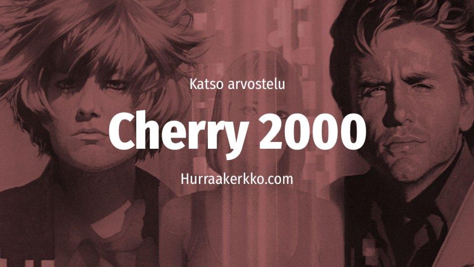 Arvostelussa Cherry 2000 –katso video!