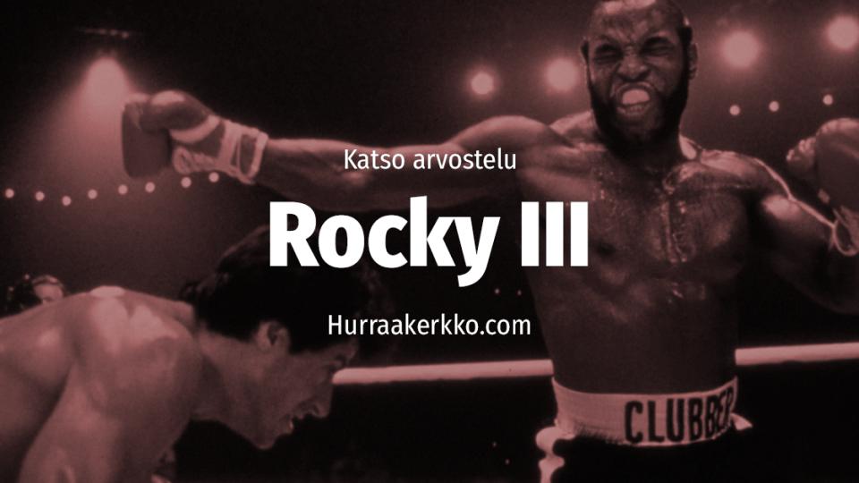 Arvostelussa Rocky III (1982) – katso video!